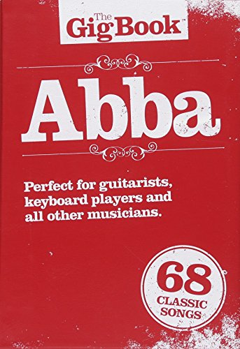 The Gig Book: ABBA: Songbook für Gesang, Gitarre