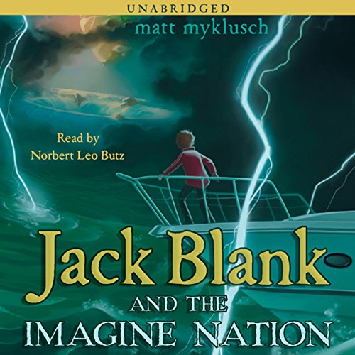 Jack Blank and Imagine Nation     Jack Blank Trilogy, Book 1              Written by:                                                                                                                                 Matt Myklusch                               Narrated by:                                                                                                                                 Norbert Leo Butz                      Length: 9 hrs and 32 mins     Not rated yet     Overall 0.0