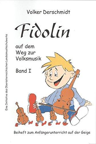 Fidolin auf dem Weg zur Volksmusik - Geige. Band I: Beiheft zum Anfängerunterricht auf der Geige