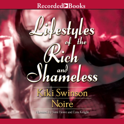 Lifestyles of the Rich and Shameless audiobook cover art