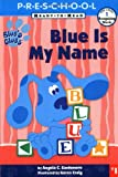 Blue Is My Name : My First Preschool Ready To Read Level 1