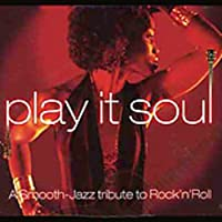 Smooth Jazz Tribute to Rock'n Roll by Play It Soul (2004-05-03)
