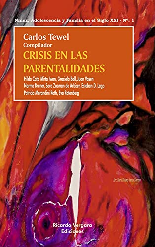 CRISIS EN LAS PARENTALIDADES: niñez, adolescencia y familia en el siglo XXI n•1 (PSICOLOGIA I nº 2) (Spanish Edition)