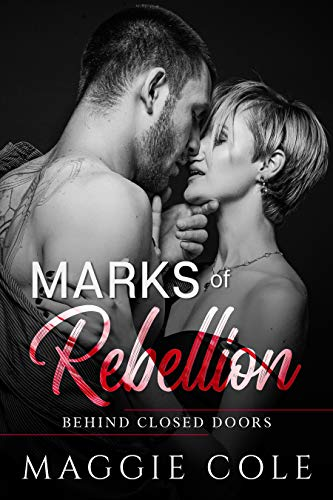 Marks of Rebellion: A Military Romance (Behind Closed Doors Book 2)
