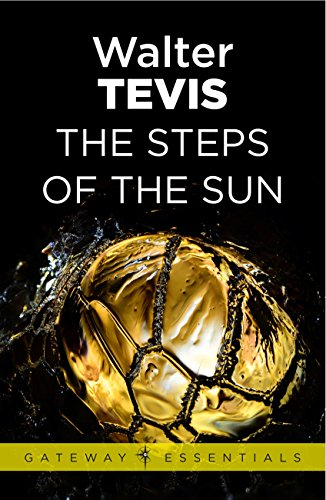 The Steps of the Sun: From the author of The Queen's Gambit – now a major Netflix drama (Gateway Essentials) (English Edition)
