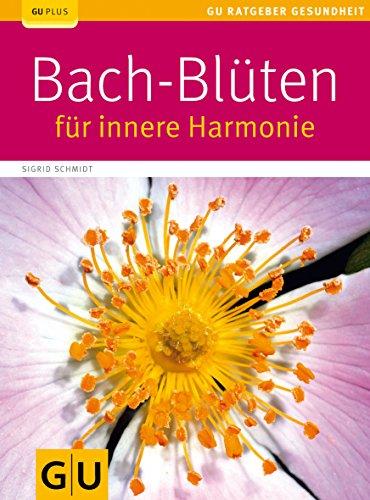 Schmidt, Sigrid:<br />Bach-Blüten für innere Harmonie