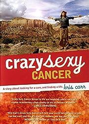 Crazy Sexy Cancer (2008) Kris Carr
