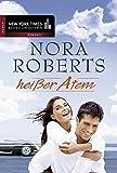 Heißer Atem von Nora Roberts