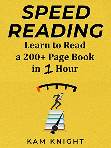 Speed Reading: Learn to Read a 200+ Page Book in 1 Hour (Mental Performance 2)