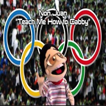 Teach Me How to Gabby