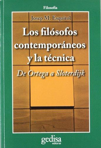 Los filósofos contemporáneos y la técnica: De Ortega a Sloterdijk (CLA-DE-MA / Filosofía)