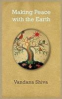 Making Peace with the Earth by Vandana Shiva(2013-03-26)
