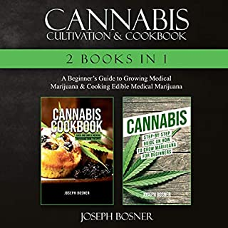 Cannabis Cultivation & Cookbook - 2 Books in 1 audiobook cover art
