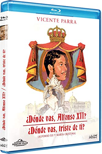 ¿Dónde vas, Alfonso XII? + ¿Dónde vas, triste de ti? [Blu-ray]