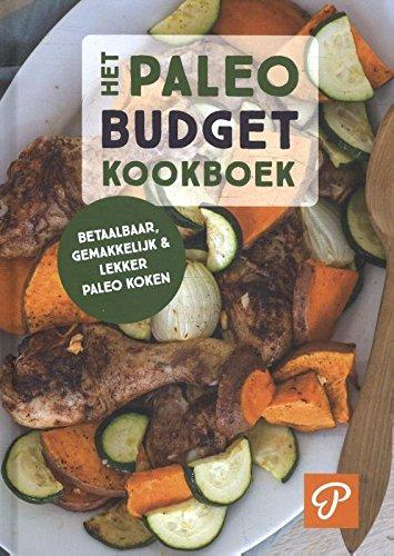 Paleo budget kookboek: betaalbaar, gemakkelijk & lekker Paleo koken