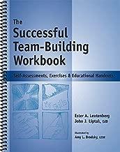 Successful Team Building Workbook - Self-Assessments, Exercises & Educational Handouts (Mental Health & Life Skills Workbook Series)