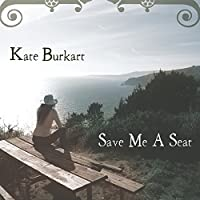 Save Me a Seat by Kate Burkart (2015-05-04)