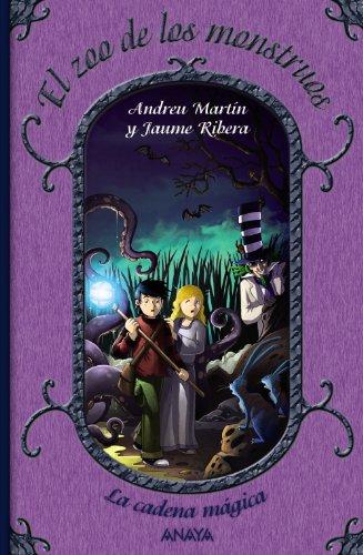 El zoo de los monstruos: La cadena mágica, 3 (Literatura Infantil (6-11 Años) - La Cadena Mágica)