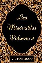 Les Miserables - Volume 3: By Victor Hugo - Illustrated
