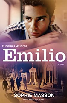 Emilio: Through My Eyes by [Sophie Masson, Lyn White]