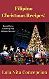 Filipino Christmas Recipes!: Down Home Cooking This Holiday Season! (English Edition)