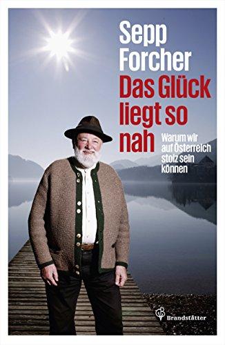 Das Glück liegt so nah: Warum wir auf Österreich stolz sein können