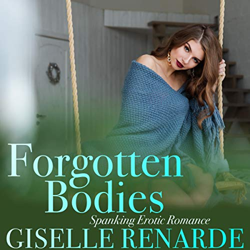 Forgotten Bodies: Spanking Erotic Romance audiobook cover art