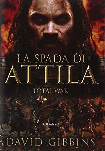 La spada di Attila. Total war. Rome