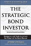 The Strategic Bond Investor: Strategies and Tools to Unlock the Power of the Bond Market - Anthony Crescenzi