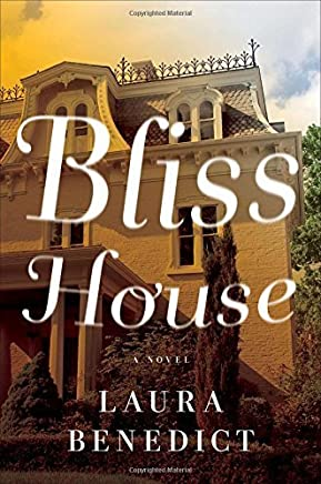 Bliss House: A Novel by Laura Benedict(2014-06-15)