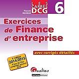 DCG 6 Exercices de finance d'entreprise - Avec corrigés détaillés