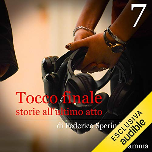 Storie all'ultimo atto. Tocco finale 7 audiobook cover art