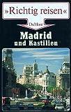 Madrid und Kastilien. Richtig reisen - Andreas Braun