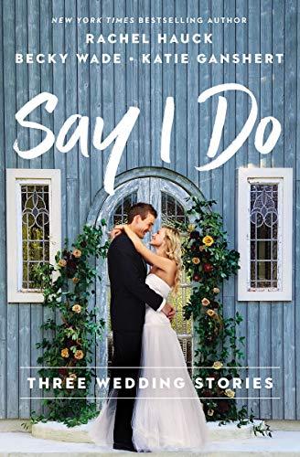 Say I Do: Three Wedding Stories (English Edition)