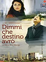Dimmi Che Destino Avrò [Italian Edition]