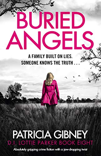 Buried Angels: Absolutely gripping crime fiction with a jaw-dropping twist (Detective Lottie Parker