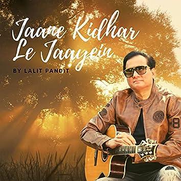 Jaane Kidhar Le Jaayein