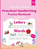 Trace Letters and Words: Preschool Handwriting Practice Workbook for Baby Girl. Cursive letter and Words tracing book. Kindergarten and kids Ages 3-5. Workbook size 8.5 x 11 inches