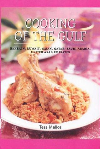 Cooking of the Gulf : Bahrain, Kuwait, Oman, Qatar, Saudi Arabia, United Arab Emirates