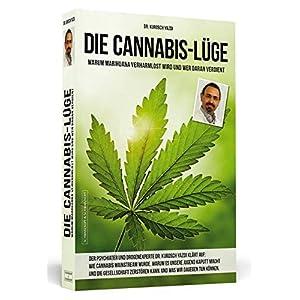Die Cannabis-Lüge - Warum Marihuana verharmlost wird und wer daran verdient