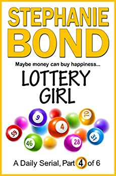 LOTTERY GIRL: part 4 of 6 by [Stephanie Bond]