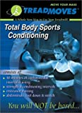 Total Body Sports Conditioning:  A Whole New Way to Use Your Treadmill (Treadmoves)