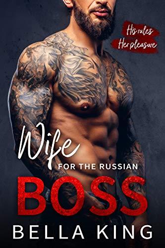 Wife for the Russian Boss: An Arranged Marriage Mafia Romance