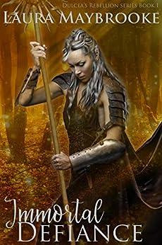 Book cover image for Immortal Defiance (Dulcea's Rebellion Book 1)