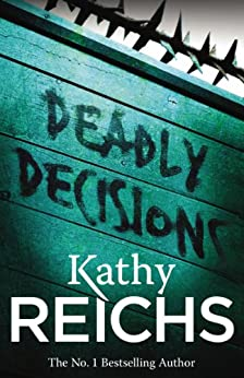 Deadly Decisions: (Temperance Brennan 3) by [Kathy Reichs]