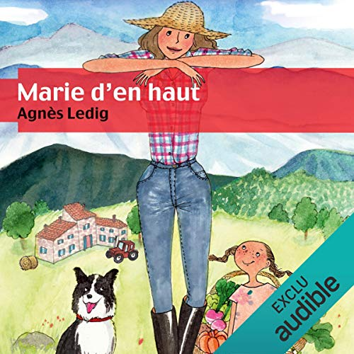 Marie d'en haut                   By:                                                                                                                                 Agnès Ledig                               Narrated by:                                                                                                                                 Marie Bouvier                      Length: 7 hrs and 28 mins     1 rating     Overall 2.0