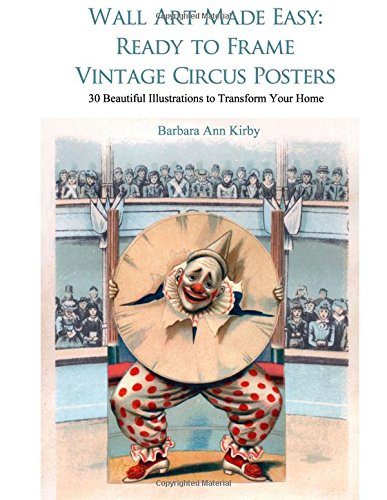 Wall Art Made Easy: Ready to Frame Vintage Circus Posters: 30 Beautiful Illustrations to Transform Your Home