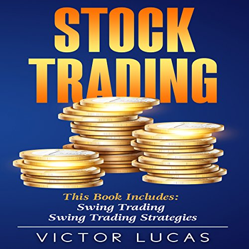 Stock Trading: Two Manuscripts: Swing Trading & Swing Trading Strategies cover art