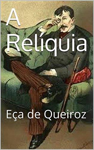 A Relíquia - Portuguese Edition: Eça de Queiroz