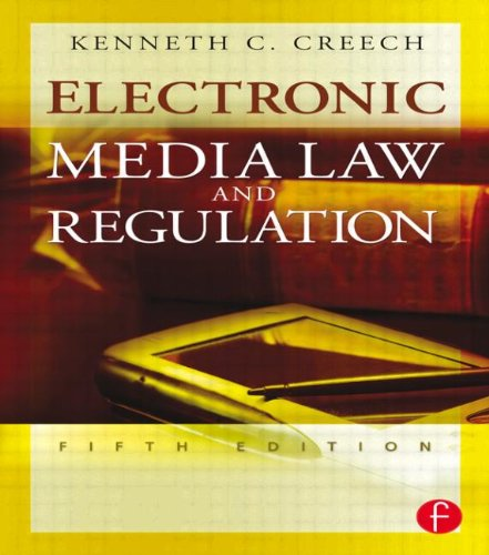 Electronic Media Law and Regulation, Fifth Edition